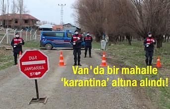 Van'da bir mahalle 'karantina' altına alındı!