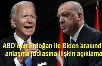 Erdoğan ile Biden anlaştı iddiasına ilişkin açıklama
