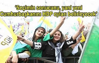 Yeni Cumhurbaşkanını HDP oyları belirleyecek'