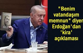 """""""Benim vatandaşım memnun"""" diyen Erdoğan'dan 'kira' açıklaması"""