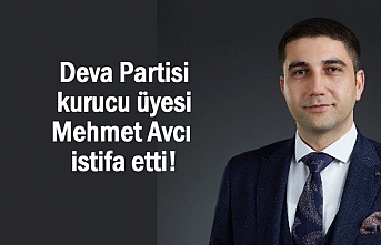 Deva Partisi kurucu üyesi Avcı partisinden istifa etti!