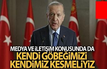 Erdoğan: Medya konusunda kendi göbeğimizi kendimiz kesmeliyiz