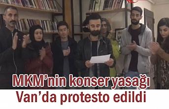 MKM konser yasağına Van'dan protesto