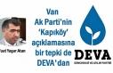 Ak Parti Kapıköy Açıklamasına bir tepki de DEVA'dan