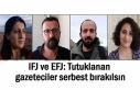 IFJ ve EFJ: Tutuklanan gazeteciler serbest bırakılsın