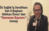 """Başkan Gökhan Öznur'dan """"Ramazan Bayramı"""" mesajı"""