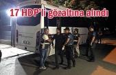 17 HDP'li gözaltına alındı