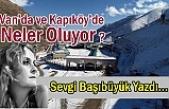 Van'da ve Kapıköy'de Neler Oluyor.!