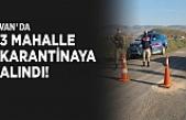 Van'da 3 mahalle karantinaya alındı