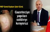 Gürel: Gazeteciye yapılan saldırıyı kınıyoruz
