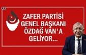Zafer Partisi Lideri Özdağ Van'a Geliyor