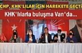 CHP'li Heyet Van ve bölgedeki KHK'lılarla buluşacak