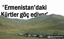 Kürtler Ermenistan'dan göç ediyor