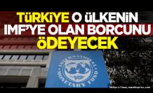 Türkiye, O ülkenin borcunu ödeyecek!