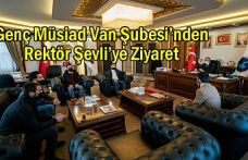 Genç Müsiad Van Şubesi'nden Rektör Şevli'ye Ziyaret
