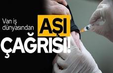 Van iş dünyasından aşı çağrısı