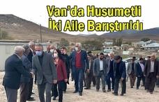 Van'da Husumetli İki Aile Barıştırıldı