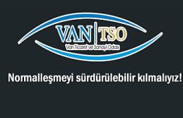 Van TSO: Normalleşmeyi sürdürülebilir kılmalıyız!