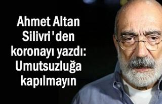 Gazeteci Altan Cezaevi'nden yazdı: Umutsuzluğa...