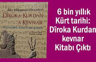 6 bin yıllık Kürt tarihi kitabı Dîroka Kurdan...