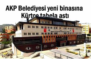 AKP'li Belediye yeni binasına Kürtçe tabela...