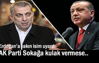 Erdoğan'a yakın isim konuştu: AK Parti Sokağa...