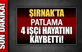 Şırnak'ta Silopi'de patlama: 4 işçi hayatını...