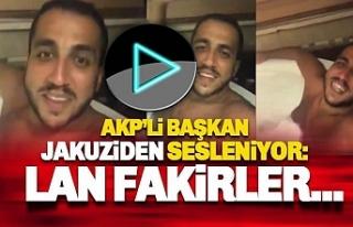 AKP'li Başkan: Lan fakirler, beni rahatsız etmeyin