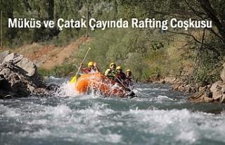 Müküs ve Çatak Çayında Rafting Coşkusu