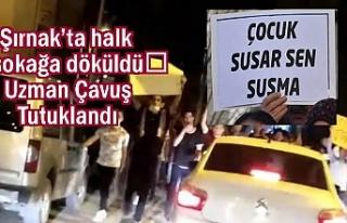 Şırnak'ı Ayağa kaldıran uzman çavuş tutuklandı