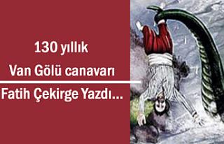 130 Yıldır Süren Vangölü Canavarı Efsanesi