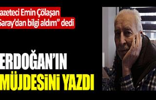 Çölaşan, Erdoğan'ın 'müjde'sini...