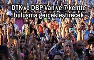 DTK ve DBP Van ve 7 kente çıkarma yapacak