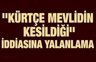 ''Kürtçe mevlid kesildi'' iddiası...