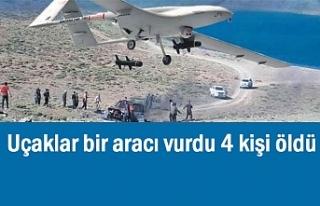 Uçaklar bir aracı vurdu 4 kişi öldü