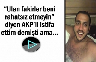 """Ulan fakirler beni rahatsız etmeyin"" diyen AKP'li..."