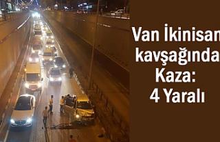 Van İkinisan kavşağında Kaza: 4 Yaralı