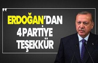 Cumhurbaşkanı Erdoğan, 4 partiye teşekkür etti