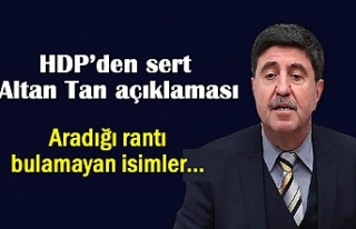 HDP'den Altan Tan'a Jet Yanıt: Aradığı rantı...