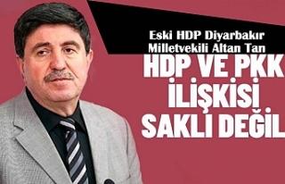 Tan: Partiyle PKK ilişkisi gizli saklı bir mevzu...