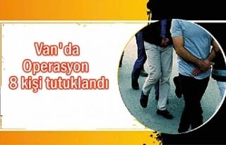 Van'da 8 kişi tutuklandı