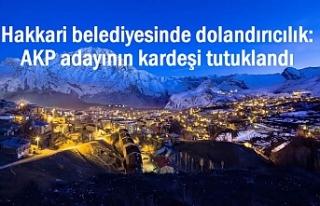 Hakkari Belediyesinde Dolandırıcılık: AKP adayının...