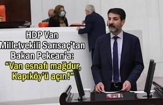 "Sarısaç'tan Bakan Pekcan'a: ""Van esnafı mağdur,..."