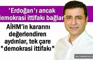 'Erdoğan'ı ancak demokrasi ittifakı bağlar'
