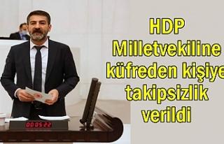 HDP Milletvekiline küfreden kişiye takipsizlik verildi