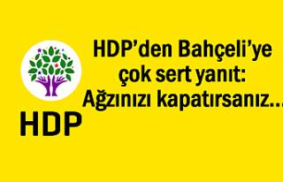 HDP'den Bahçeli'ye yanıt: Ağzınızı kapatırsanız