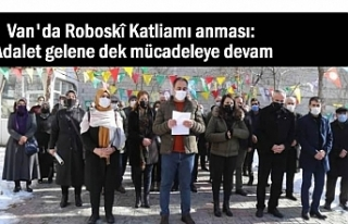 Van HDP: Roboski için adalet gelene dek mücadeleye...