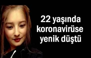 22 Yaşındaki Genç Kız Koronaya Yenik Düştü