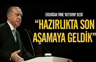 Erdoğan: Reformları kamuoyuna sunma zamanı