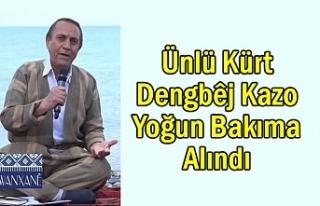 Ünlü Kürt Dengbêj Kazo Yoğun Bakıma Alındı